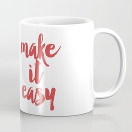 Make it Easy Coffee Mug