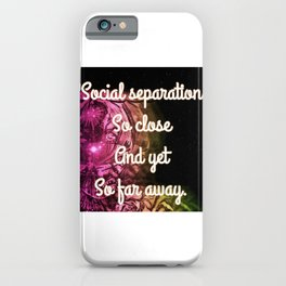 Separation  - So Close And Yet So Far iPhone Case