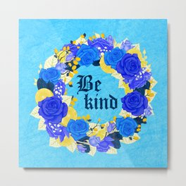 Flower wreath | Be kind Metal Print