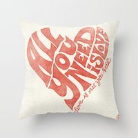 all you need is love Throw Pillows featuring Love is all you need by Kris Petrat Design