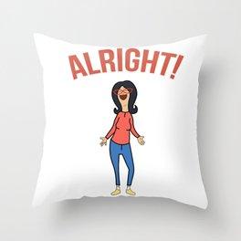 Linda Inspired Alright Belcher Mom Throw Pillow
