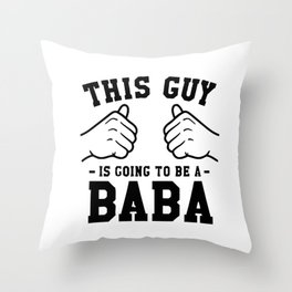 This Guy Is Going To Be A Baba Throw Pillow