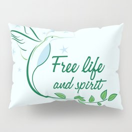 Hummingbird Free Life Quote Pillow Sham
