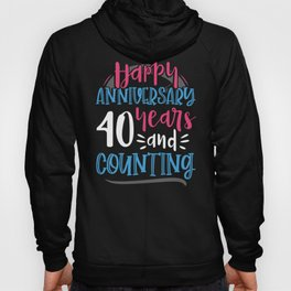 Happy Anniversary 40 Years and Counting 40th Anniversary Hoody
