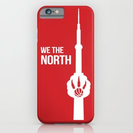 WE THE NORTH [ TORONTO RAPTORS ] iPhone Case