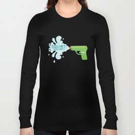 Squirt Squirt  Long Sleeve T-shirt