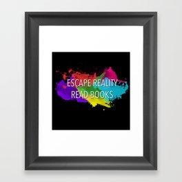Escape Reality, Read Books Framed Art Print
