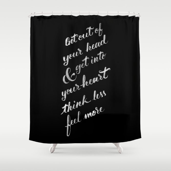 Think less Shower Curtain