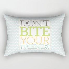 Don't Bite Your Friends Rectangular Pillow