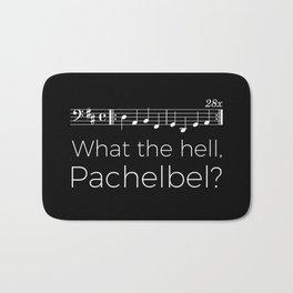 What the hell, Pachelbel? (black) Bath Mat