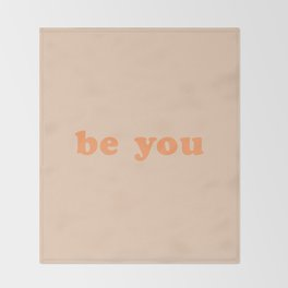 Be You Throw Blanket