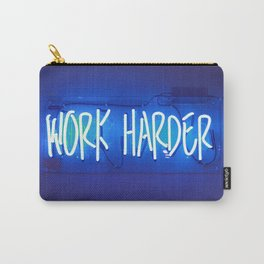 Work Harder Carry-All Pouch