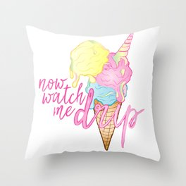 NOW WATCH ME DRIP Throw Pillow