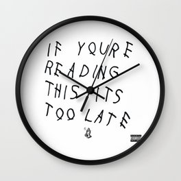 Drake - IF YOU'RE READING THIS IT'S TOO LATE Wall Clock
