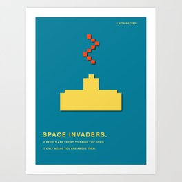 8 BITS BETTER -  SPACE INVADER  Art Print