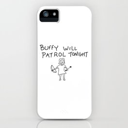 Buffy Will Patrol Tonight iPhone Case