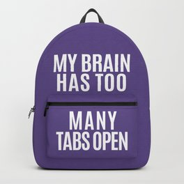 My Brain Has Too Many Tabs Open (Ultra Violet) Backpack