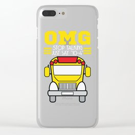 """A Cute Riding Tee For Riders """"OMG! Stop Talking Just Say *10-4*"""" T-shirt Design Wheels Car Ride Clear iPhone Case"""