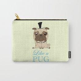 Like a PUG Carry-All Pouch