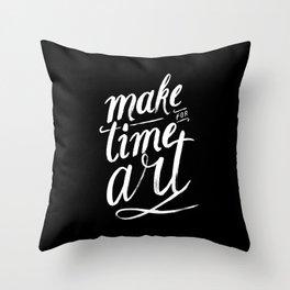 Make time for art Throw Pillow
