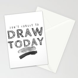 Don't Forget To Draw Today Stationery Cards