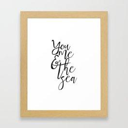 You Me And The Sea,Printable Art,Beach Decor,Sea Print,Ocean Quote,Love Prints,Beach House Decor,Rel Framed Art Print
