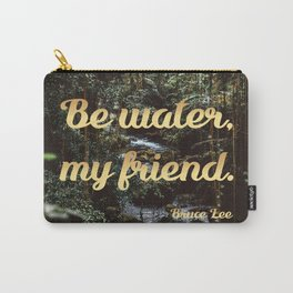 Be water, my friend (gold) Carry-All Pouch