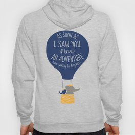 Babar-As soon as I saw You I knew an Adventure was going to Happen Hoody