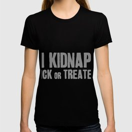 I Kidnap Trick Or Treaters Halloween T-shirt