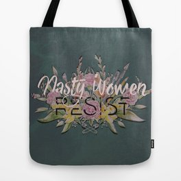 Nasty Women Resist: Les Fleurs de la Resistance Tote Bag