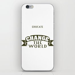 """""""Educate Girls Change the World"""" tee design. Perfect for you and your family this holiday!  iPhone Skin"""