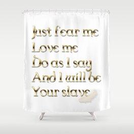 Just Fear Me (white bg) Shower Curtain