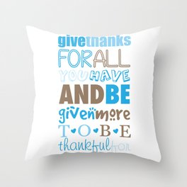 Give Thanks Quote In Blue Throw Pillow