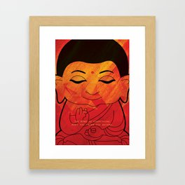 Buddha - What you think you become Framed Art Print