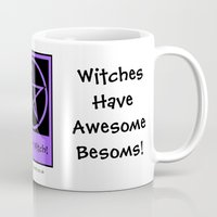 pagan Mugs featuring Witches Have Awesome Besoms Pagan Wiccan Cup Mug by Cheeky Witch