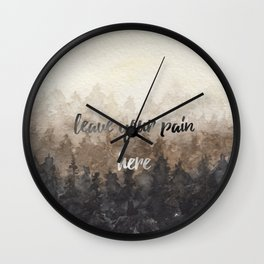 leave your pain here Wall Clock