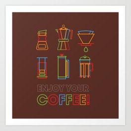 ENJOY YOUR COFFEE Art Print