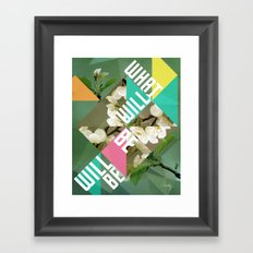 What Will Be Will Be Framed Art Print