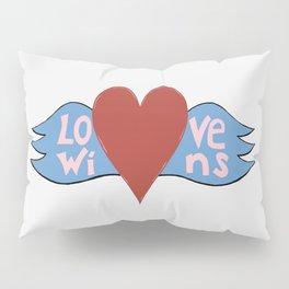 Love Wins!  A Valentine to Love. Pillow Sham