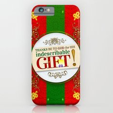 Indescribable GIFT! iPhone 6s Slim Case