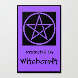 Protected by Witchcraft Pagan Wiccan Wicca Witch Canvas Print
