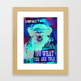 Don't do what you are told. Framed Art Print