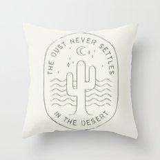 DUST NEVER SETTLES IN THE DESERT Throw Pillow