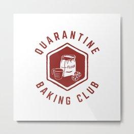 Quarantine Baking Club Metal Print