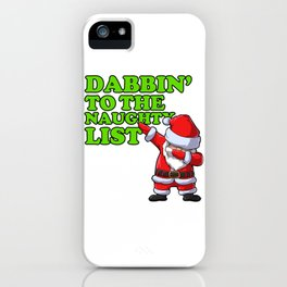 Dabbin to the naughty list iPhone Case