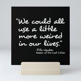 Quote Fitz Vacker, Exile Mini Art Print