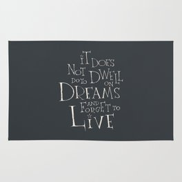 It does not do to dwell on dreams Rug