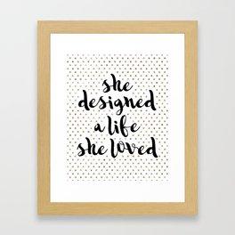 She Designed a Life She Loved Framed Art Print