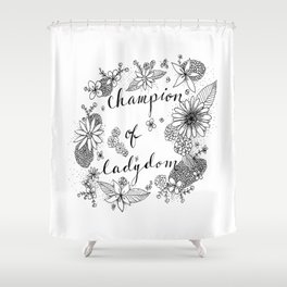 Champion of Ladydom No. 5 Shower Curtain