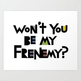 Frenemy Art Print